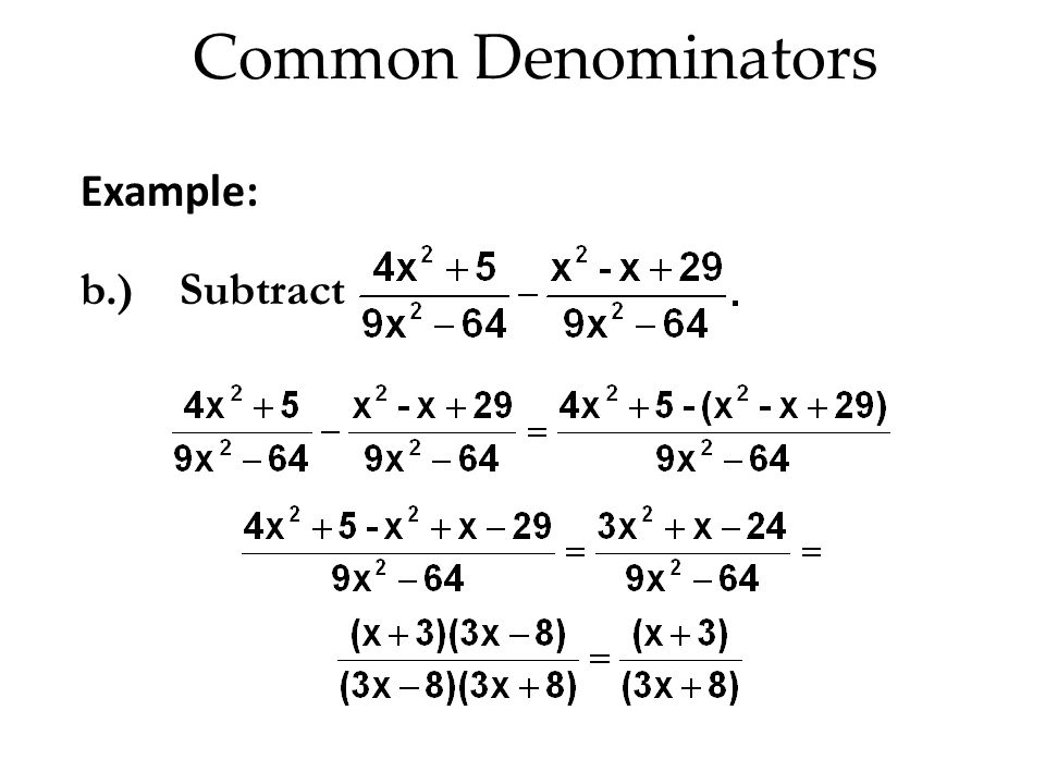 Common Denominators Example: b.) Subtract