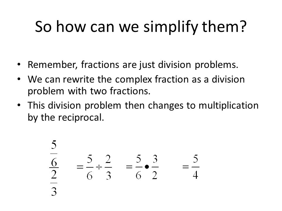So how can we simplify them