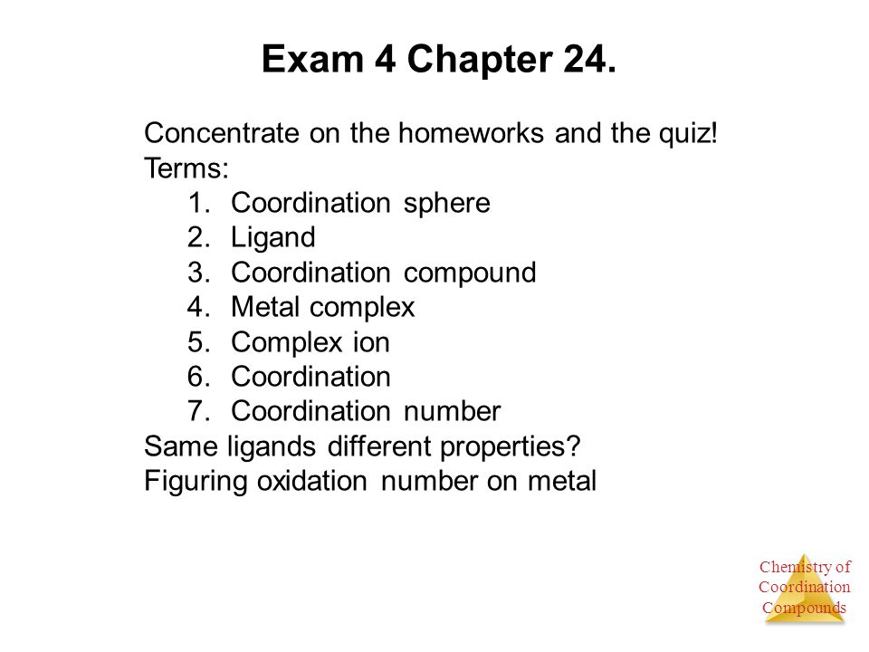 Exam 4 Chapter 24. Concentrate on the homeworks and the quiz! Terms: