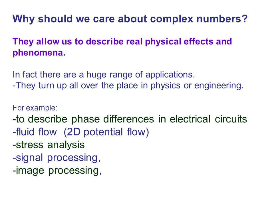 Why should we care about complex numbers