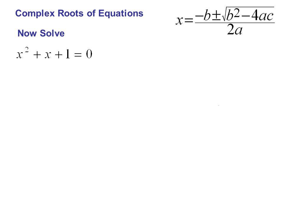 Complex Roots of Equations