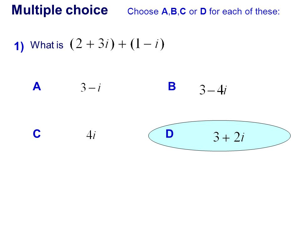 Multiple choice 1) A B C D What is