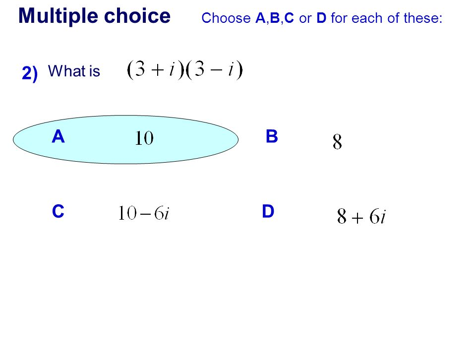 Multiple choice 2) A B C D What is