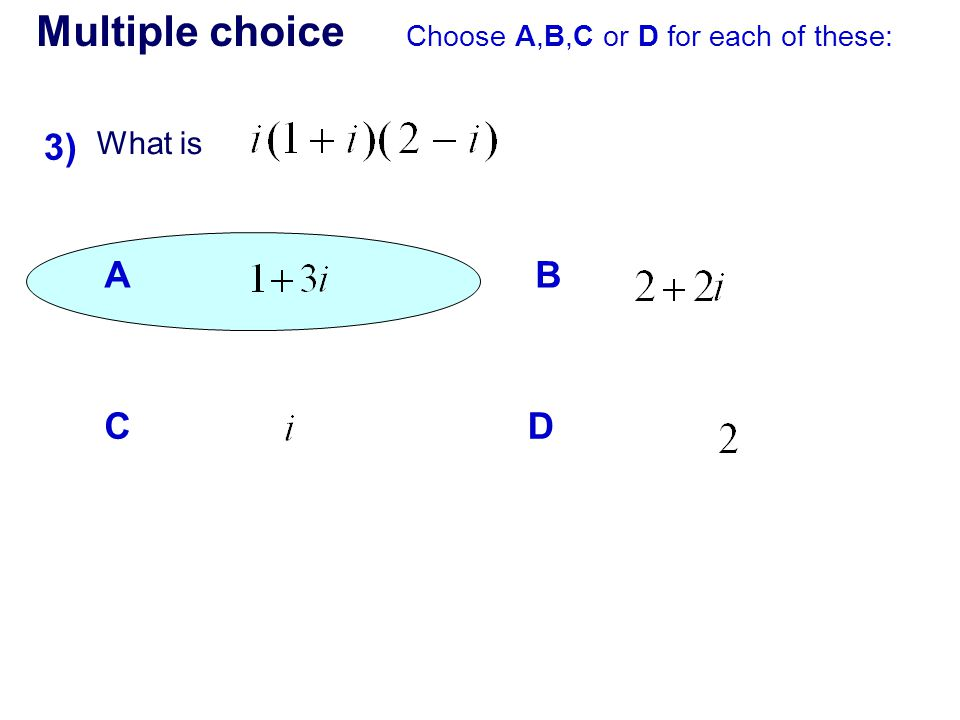 Multiple choice 3) A B C D What is
