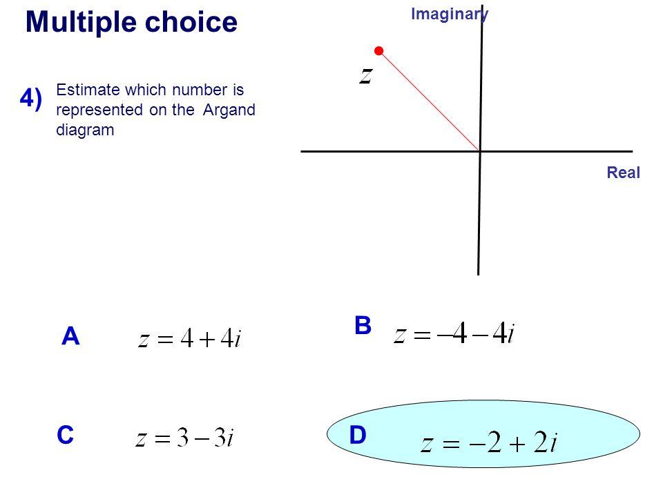 Multiple choice 4) B A C D Imaginary