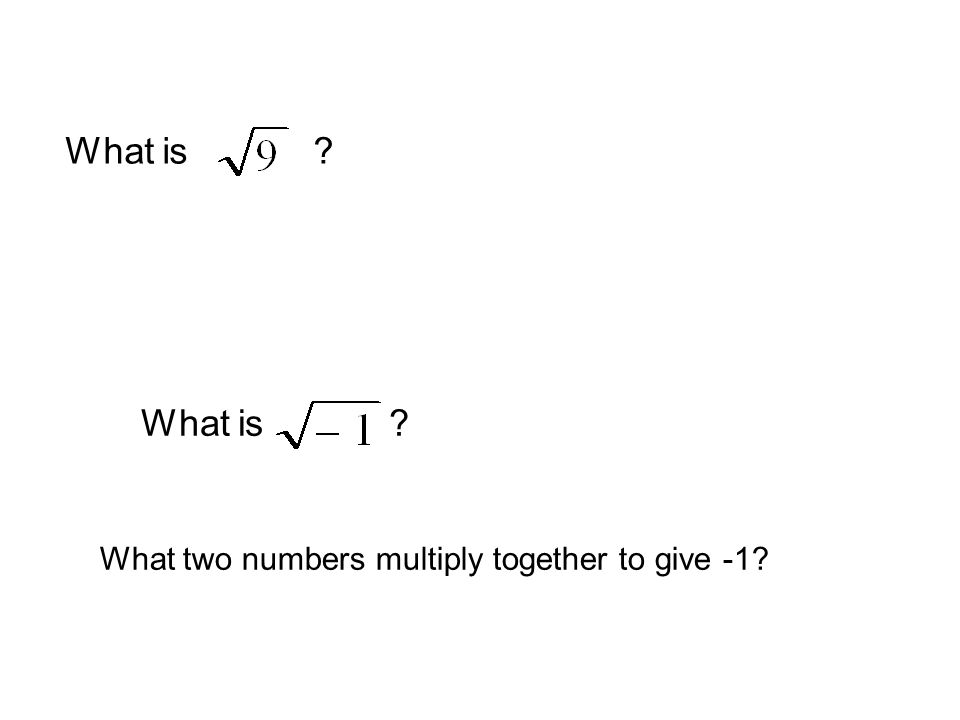 What two numbers multiply together to give -1