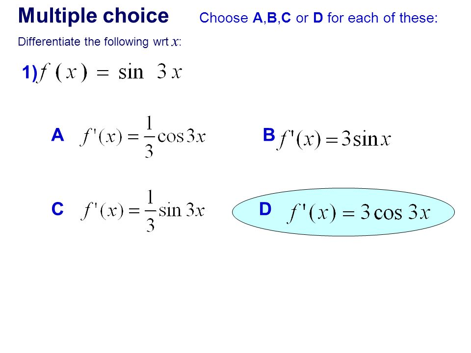 Multiple choice 1) A B C D Choose A,B,C or D for each of these: