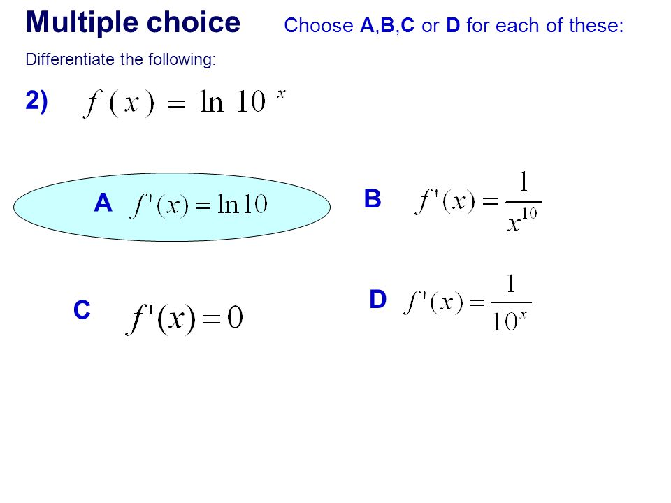 Multiple choice 2) B A D C Choose A,B,C or D for each of these: