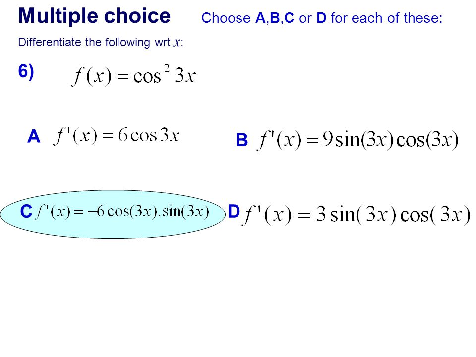 Multiple choice 6) A B C D Choose A,B,C or D for each of these: