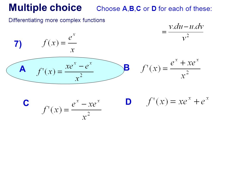 Multiple choice 7) B A D C Choose A,B,C or D for each of these: