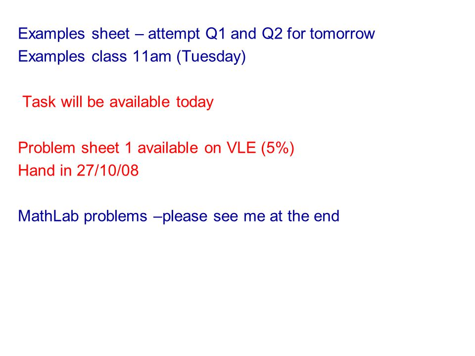 Examples sheet – attempt Q1 and Q2 for tomorrow