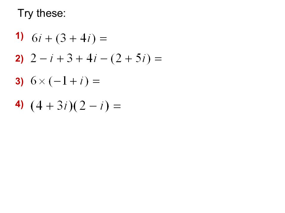 Try these: 1) 2) 3) 4) 5) 6) 7)