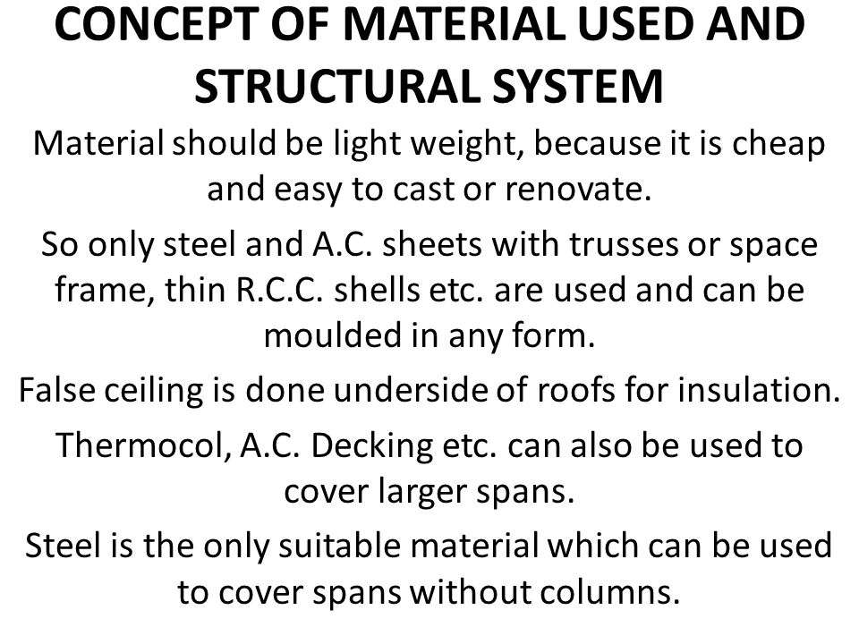 CONCEPT OF MATERIAL USED AND STRUCTURAL SYSTEM