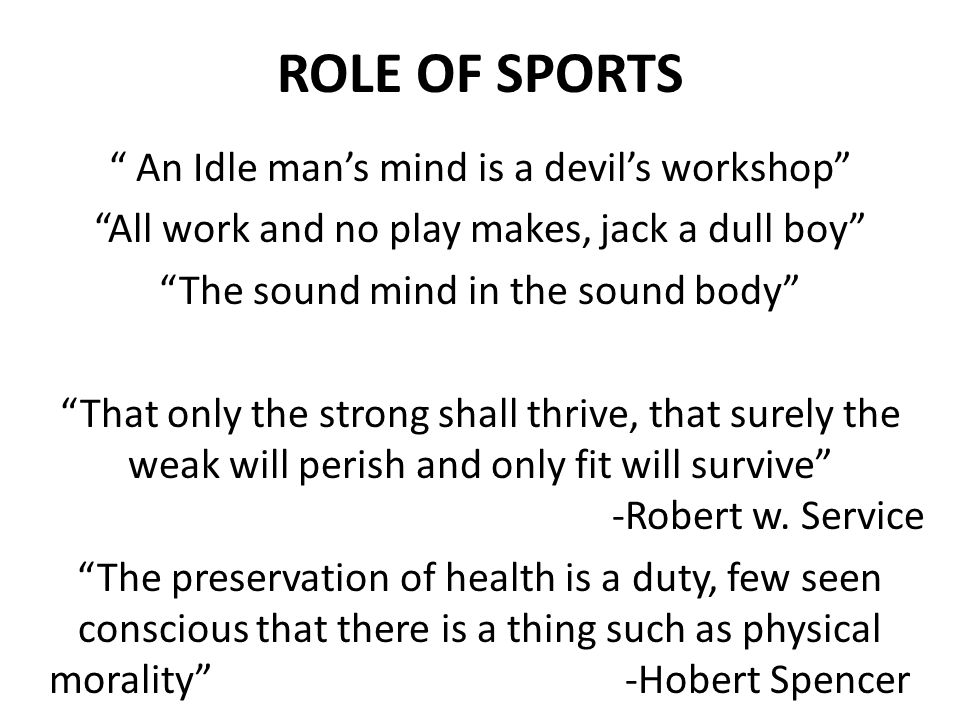 ROLE OF SPORTS An Idle man's mind is a devil's workshop