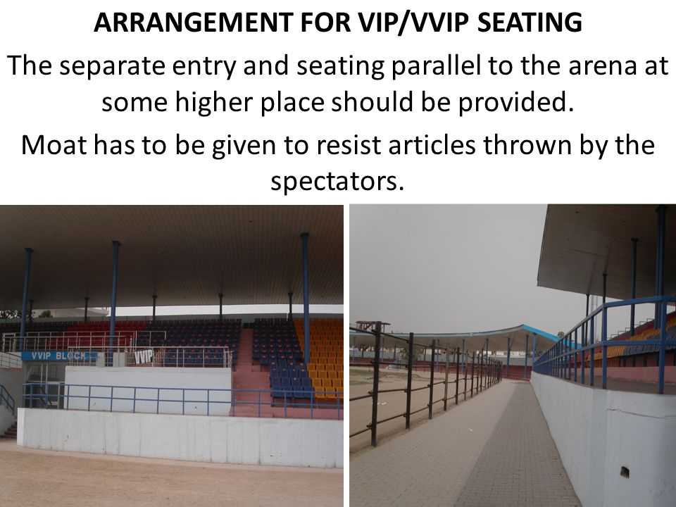 ARRANGEMENT FOR VIP/VVIP SEATING