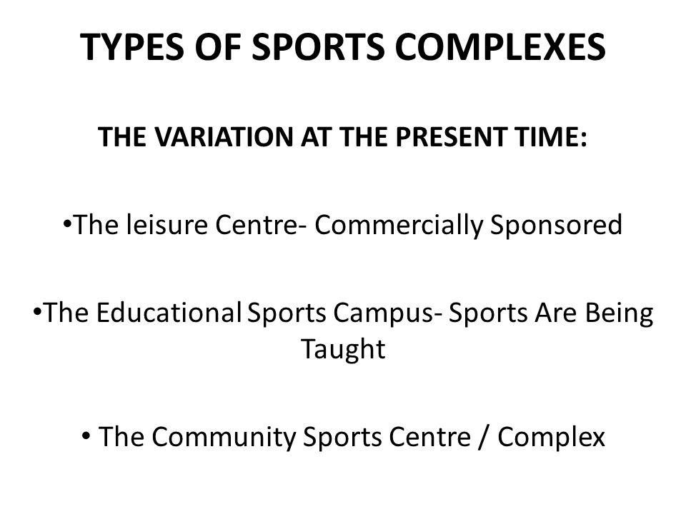 TYPES OF SPORTS COMPLEXES