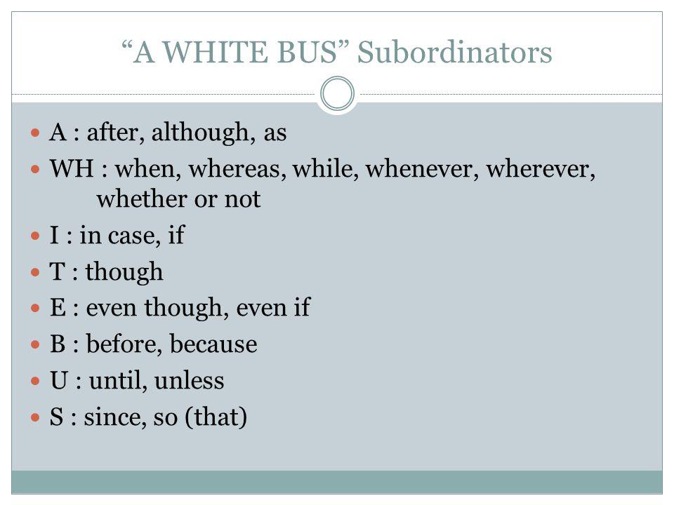 A WHITE BUS Subordinators