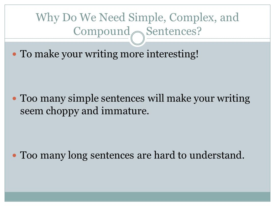 Why Do We Need Simple, Complex, and Compound Sentences