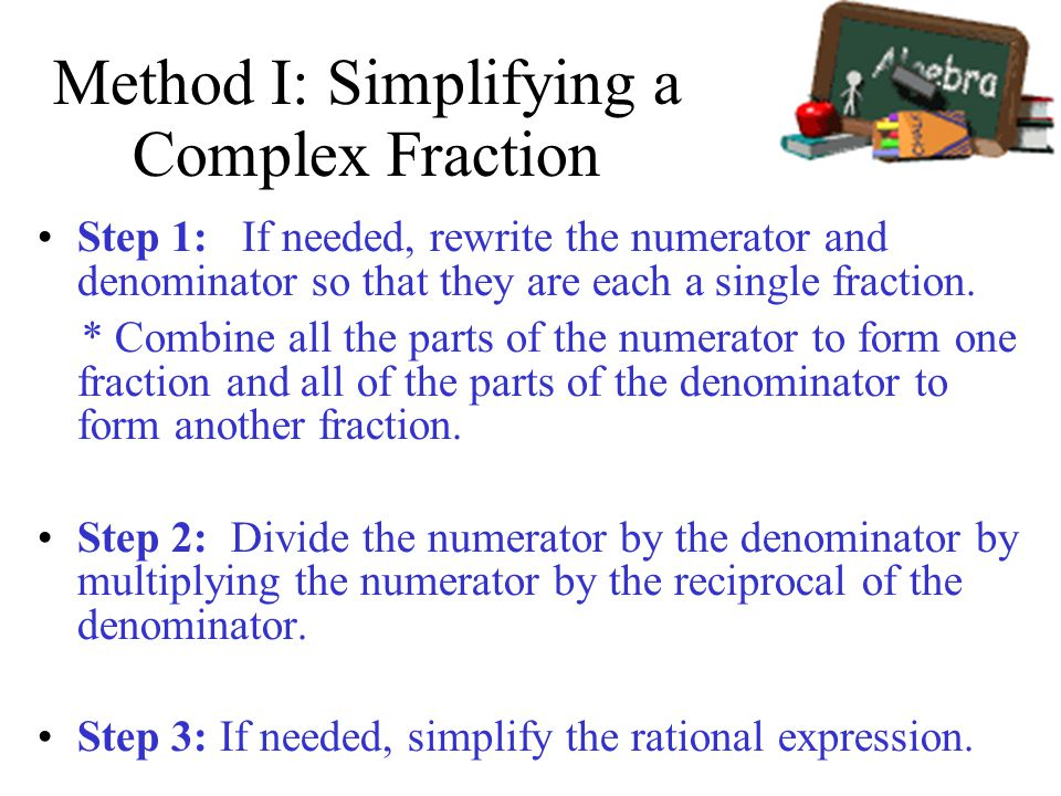 Method I: Simplifying a Complex Fraction