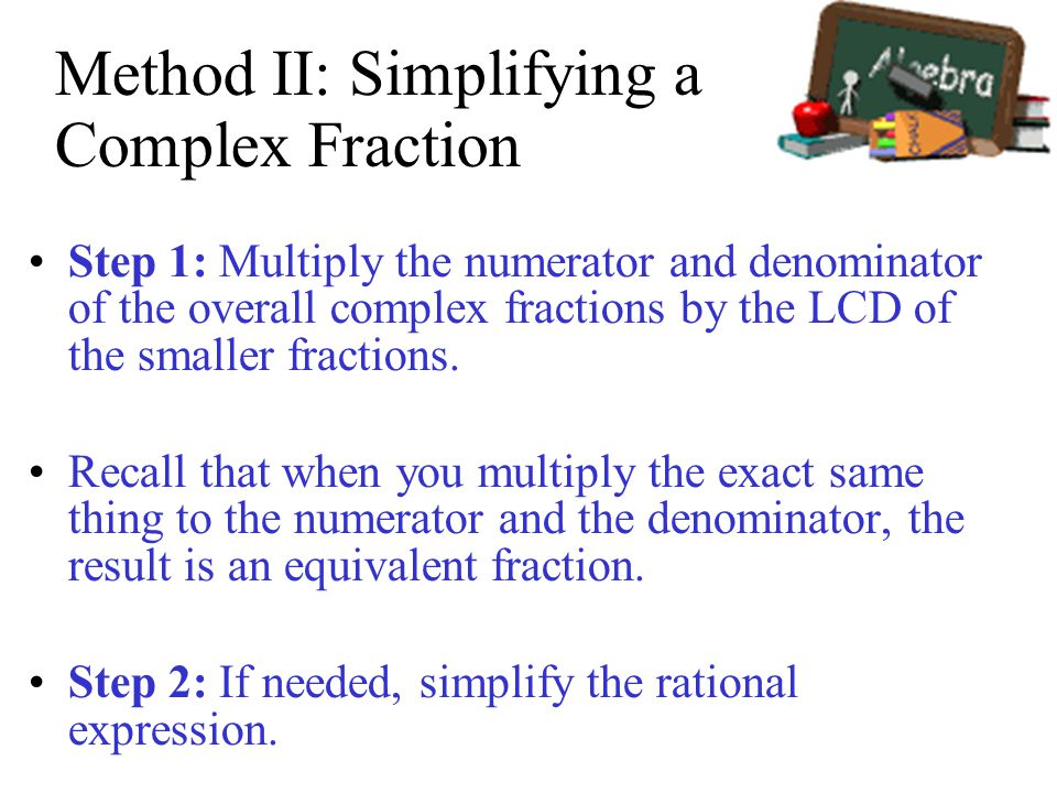 Method II: Simplifying a Complex Fraction