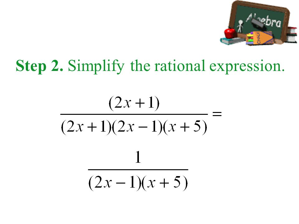 Step 2. Simplify the rational expression.