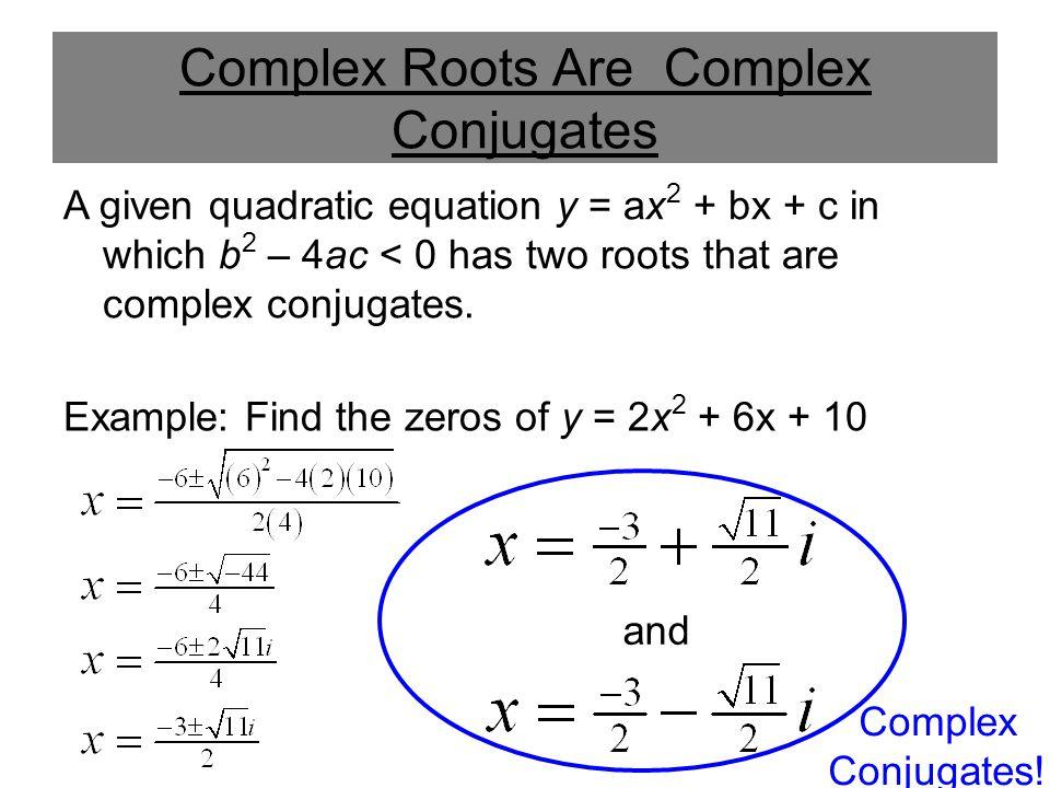 Complex Roots Are Complex Conjugates