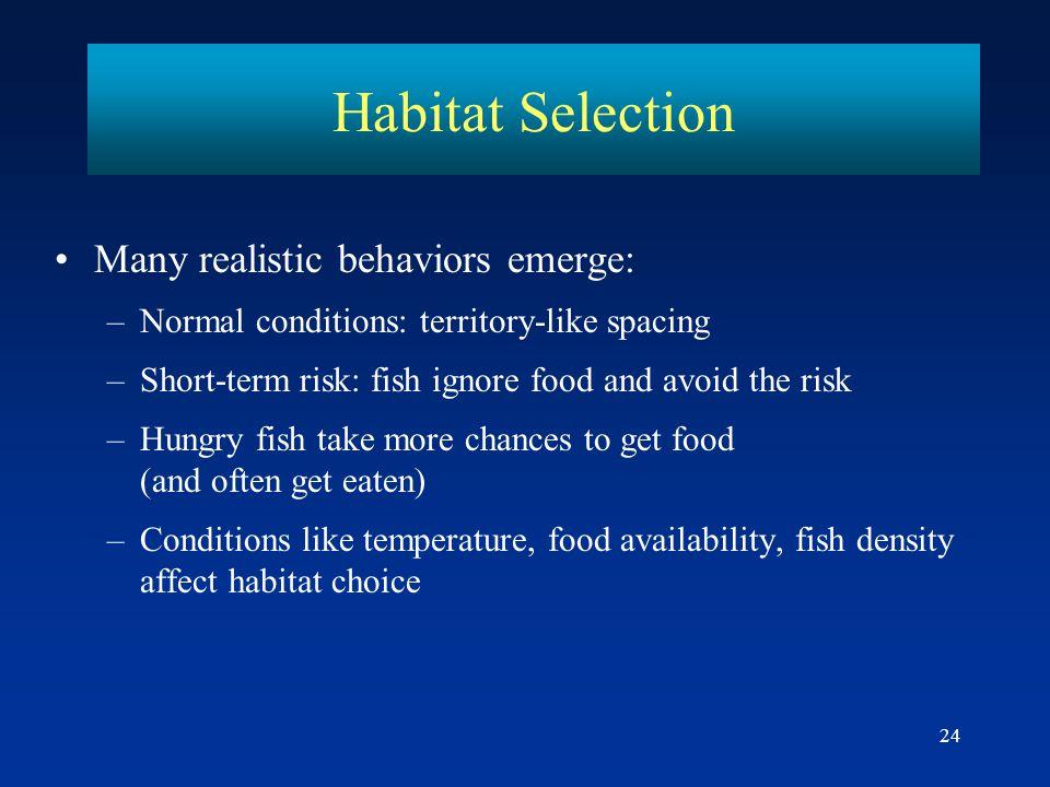 Habitat Selection Many realistic behaviors emerge: