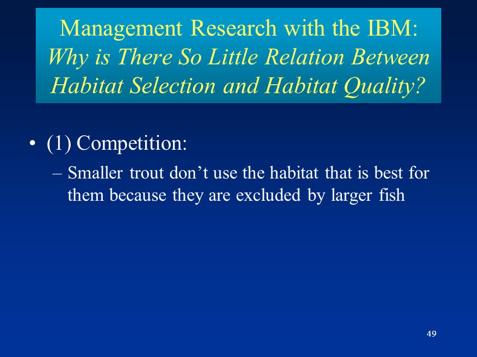 Management Research with the IBM: Why is There So Little Relation Between Habitat Selection and Habitat Quality