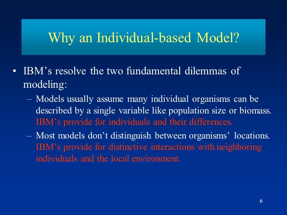 Why an Individual-based Model