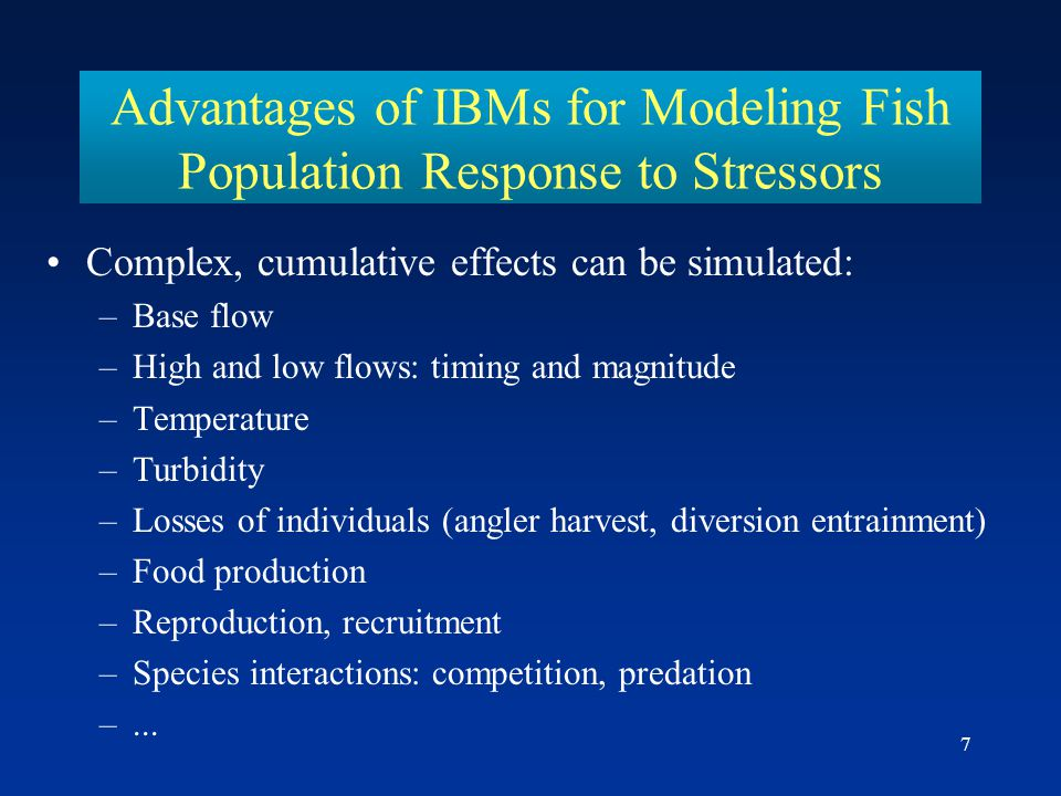 Advantages of IBMs for Modeling Fish Population Response to Stressors
