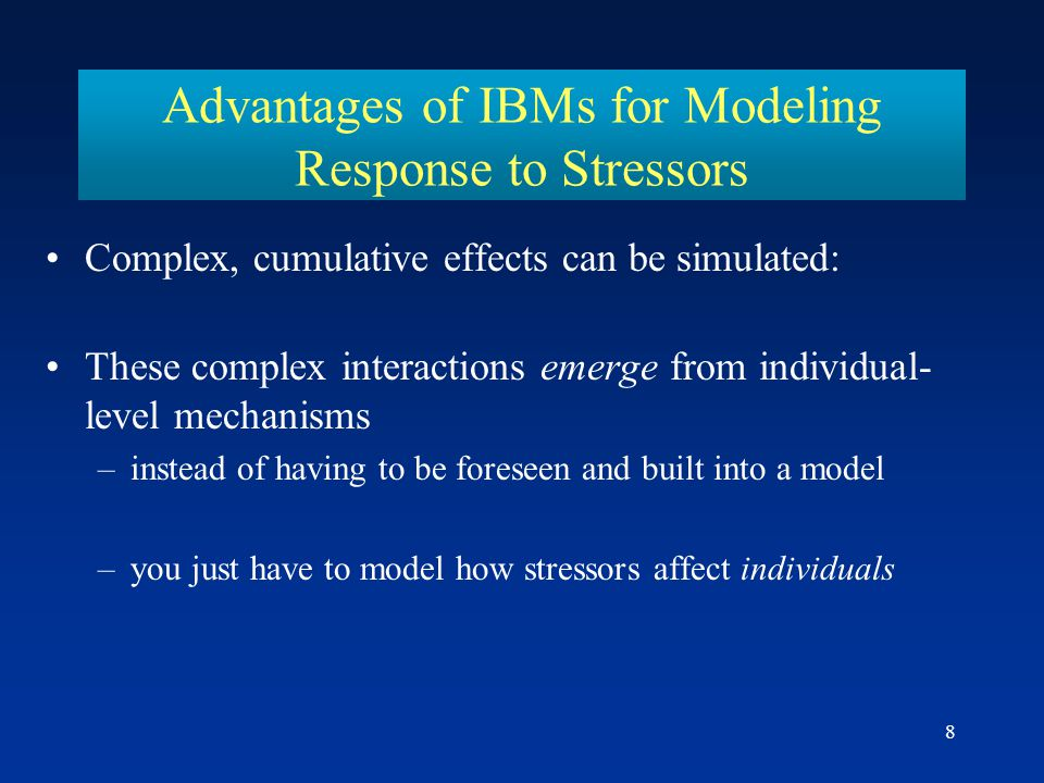 Advantages of IBMs for Modeling Response to Stressors