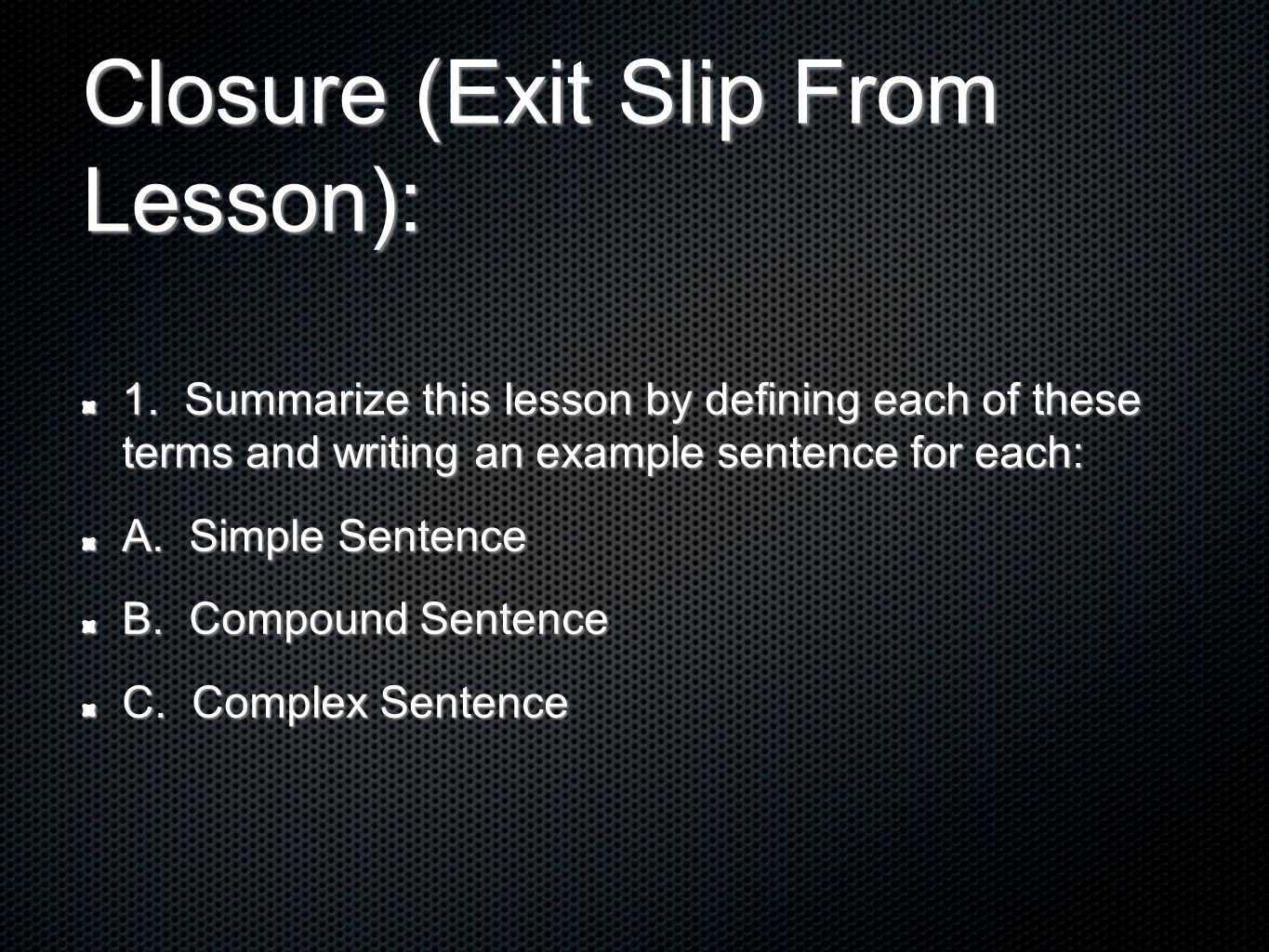 Closure (Exit Slip From Lesson):