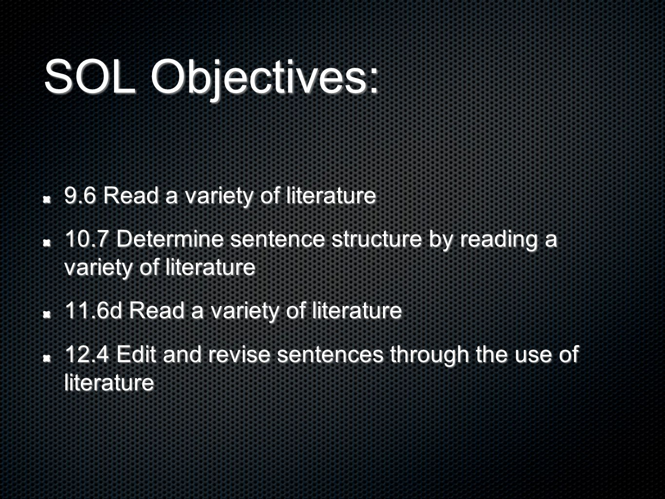 SOL Objectives: 9.6 Read a variety of literature