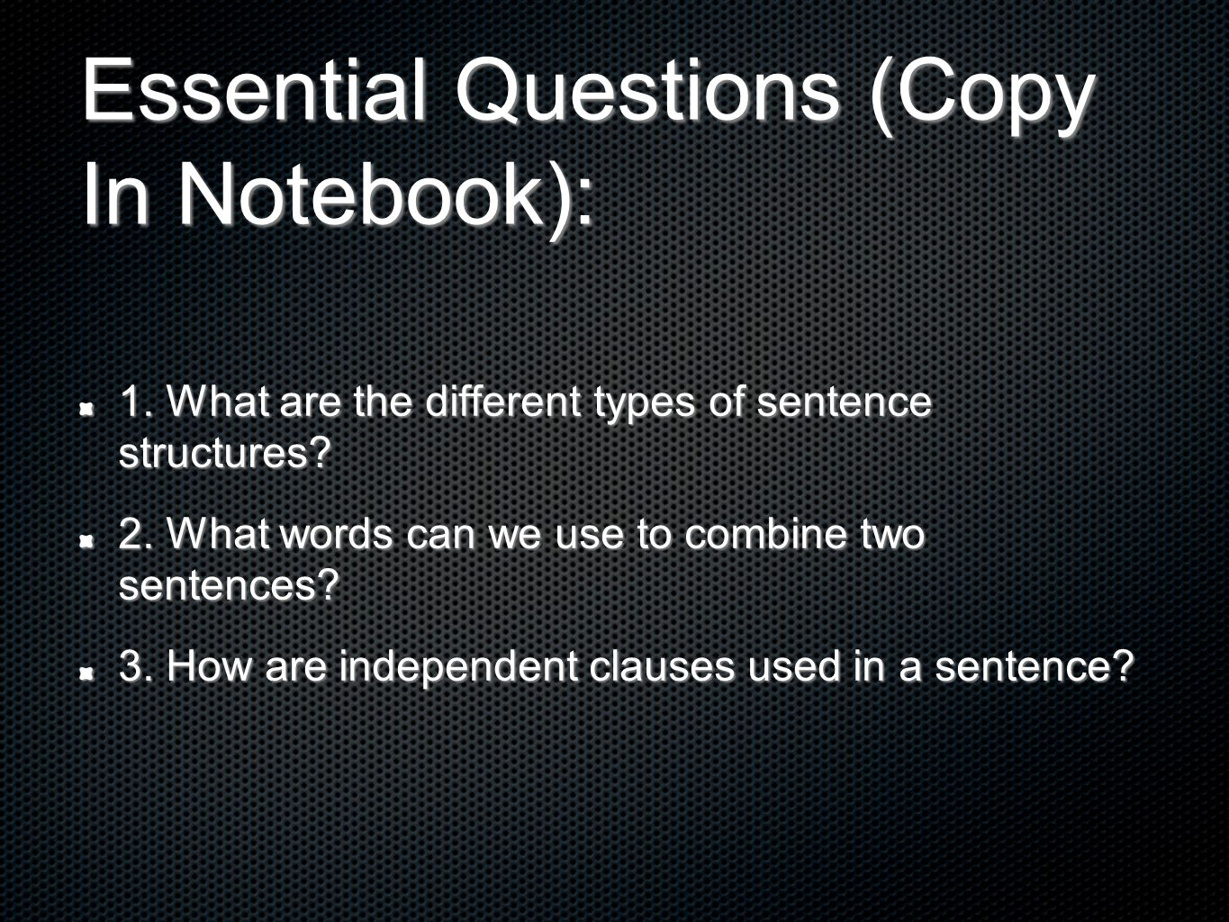 Essential Questions (Copy In Notebook):