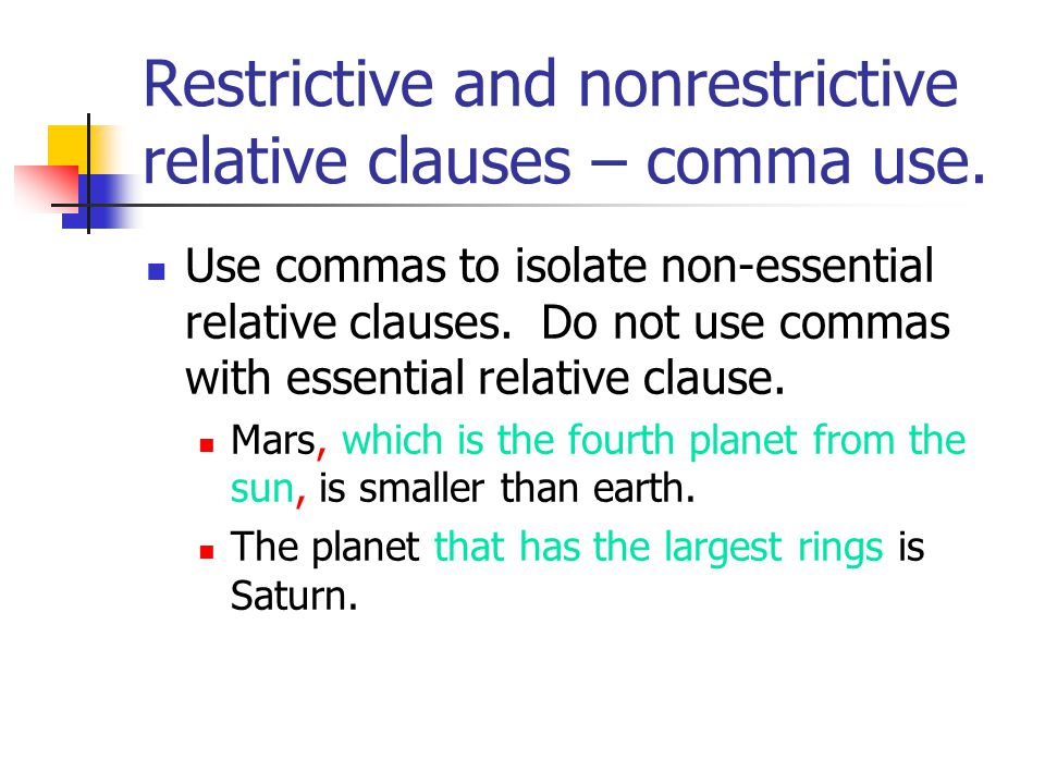 Restrictive and nonrestrictive relative clauses – comma use.