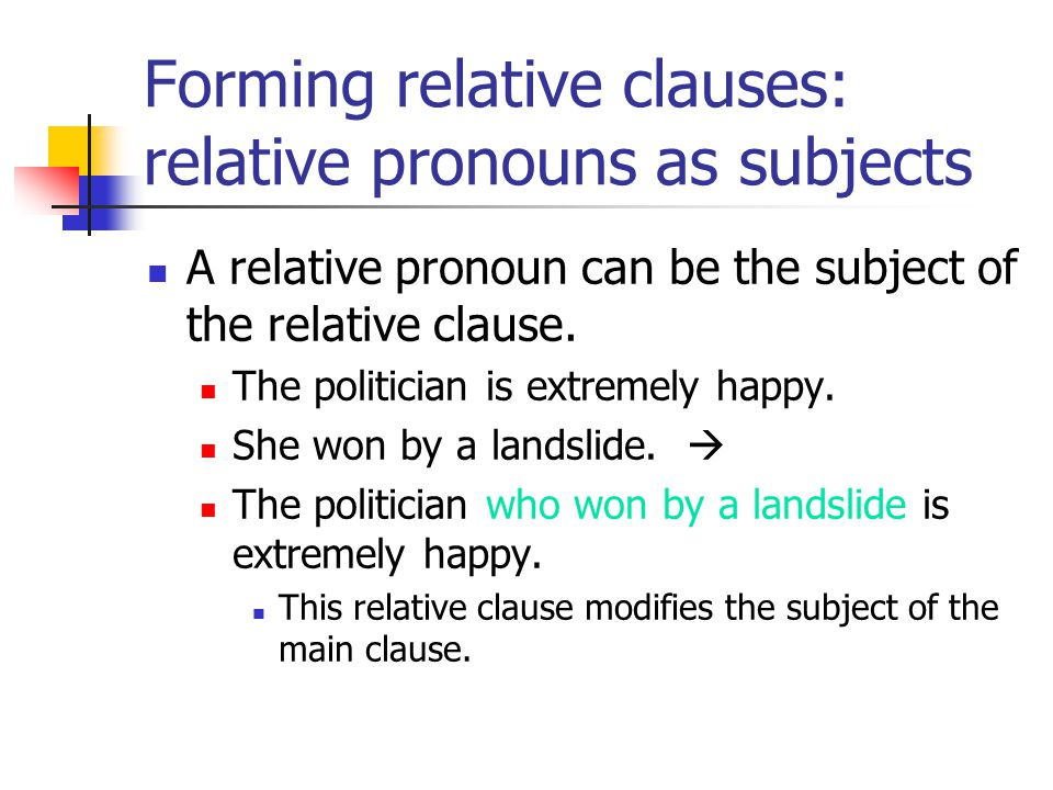 Forming relative clauses: relative pronouns as subjects