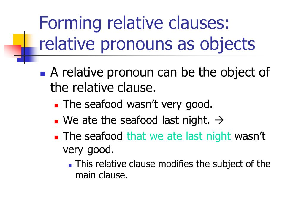 Forming relative clauses: relative pronouns as objects