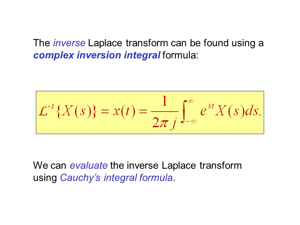The inverse Laplace transform can be found using a complex inversion integral formula: