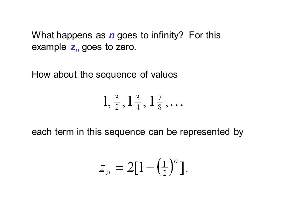 What happens as n goes to infinity For this example zn goes to zero.