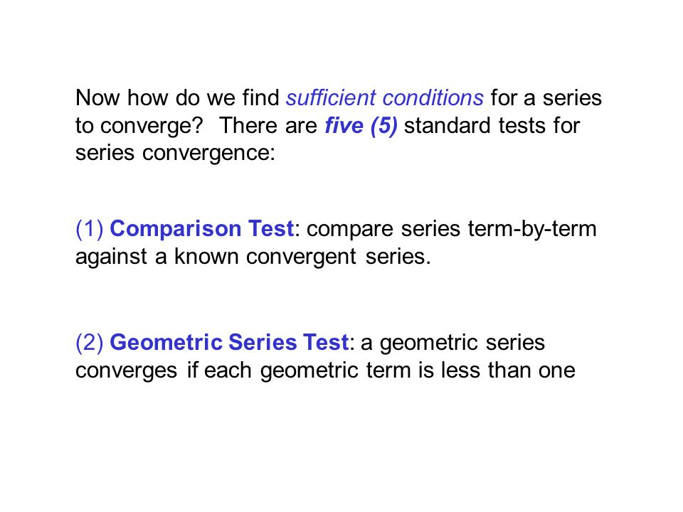 Now how do we find sufficient conditions for a series to converge
