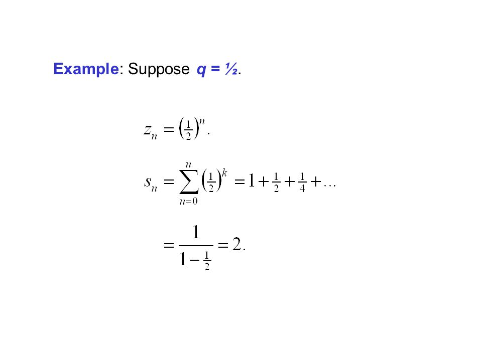 Example: Suppose q = ½.