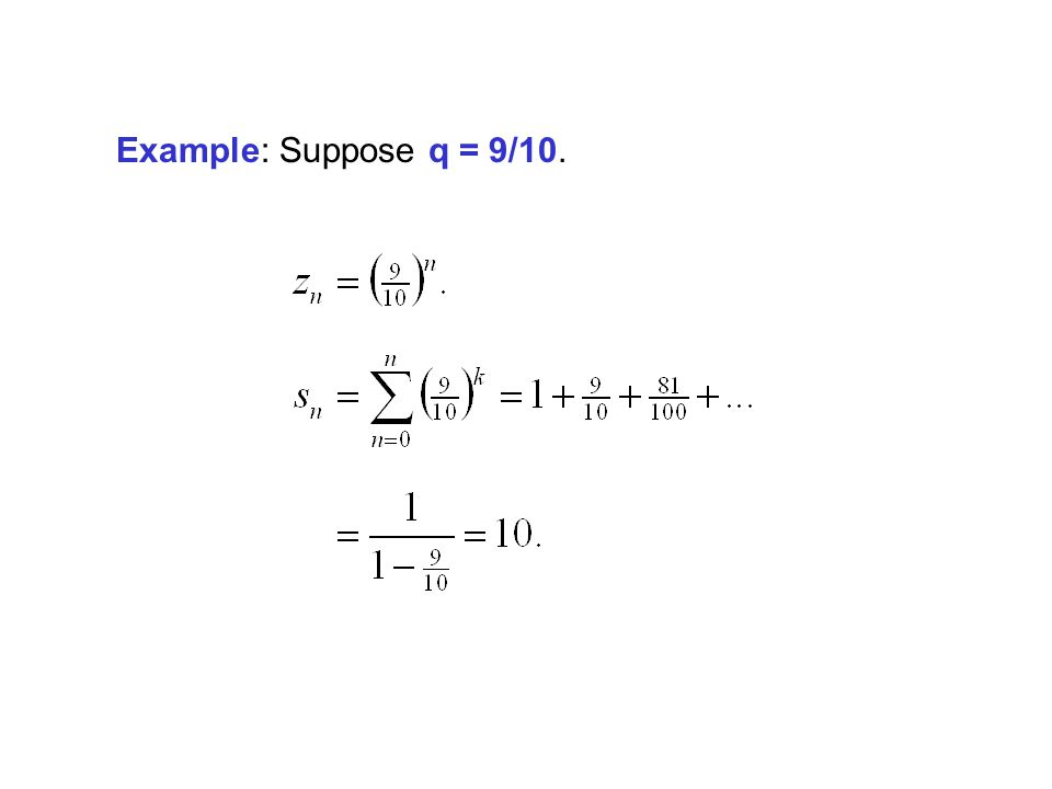 Example: Suppose q = 9/10.