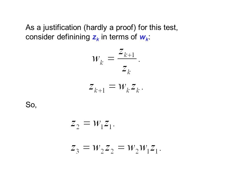 As a justification (hardly a proof) for this test, consider definining zk in terms of wk:
