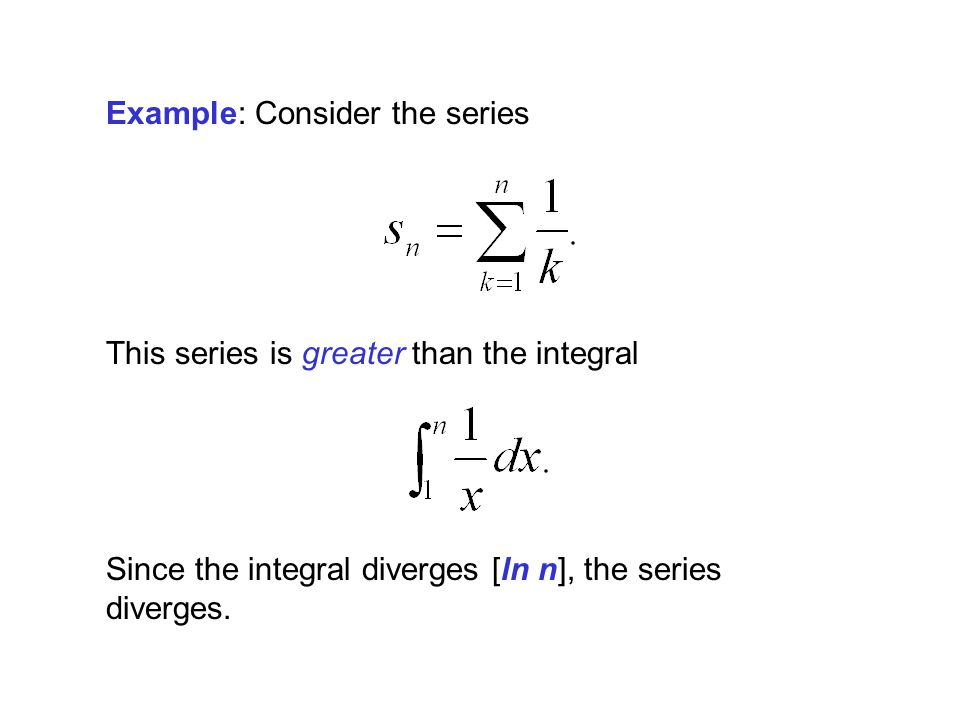 Example: Consider the series