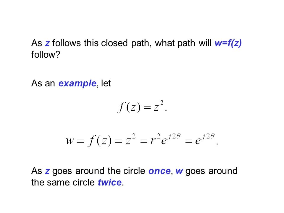 As z follows this closed path, what path will w=f(z) follow