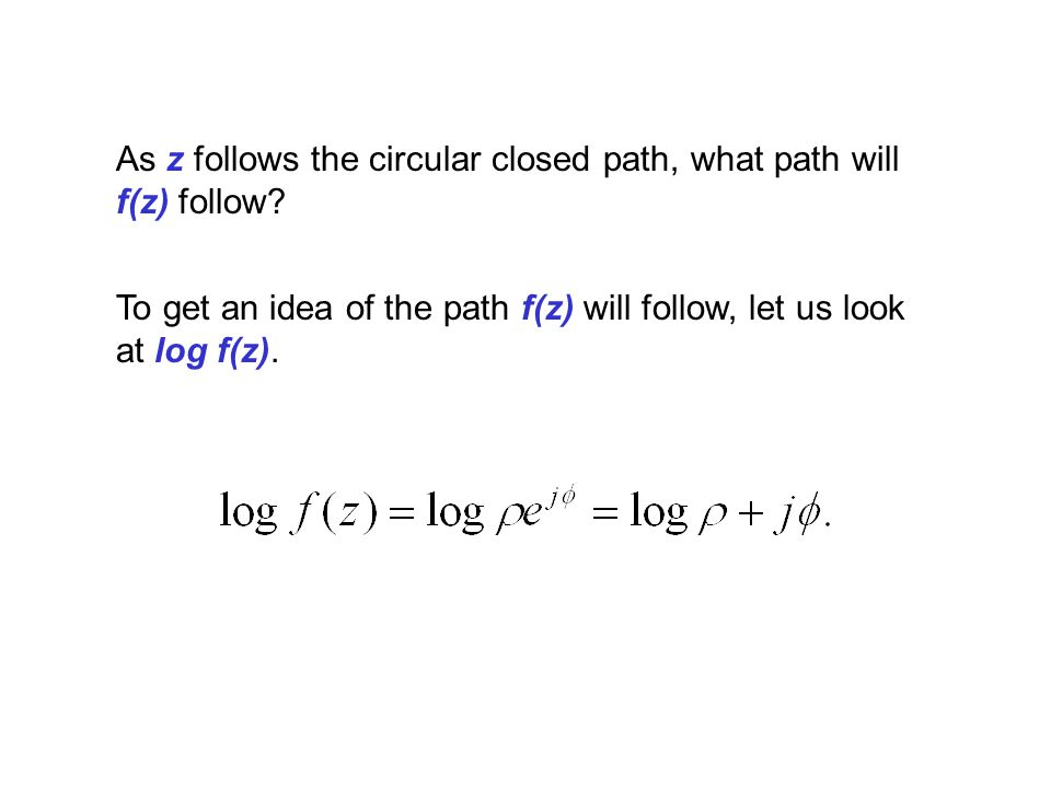 As z follows the circular closed path, what path will f(z) follow