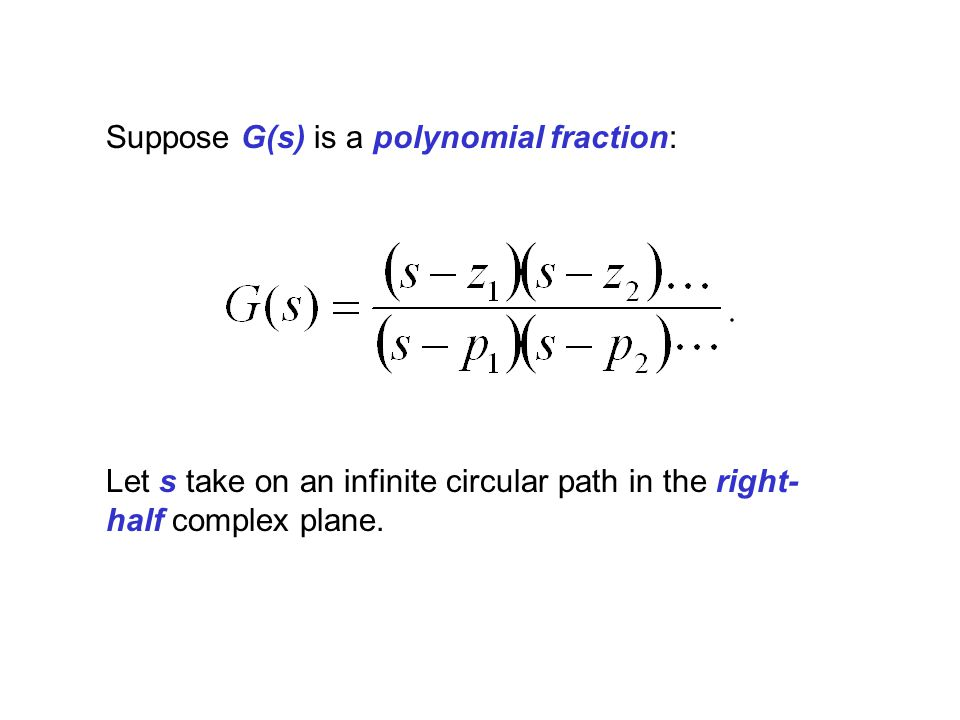Suppose G(s) is a polynomial fraction: