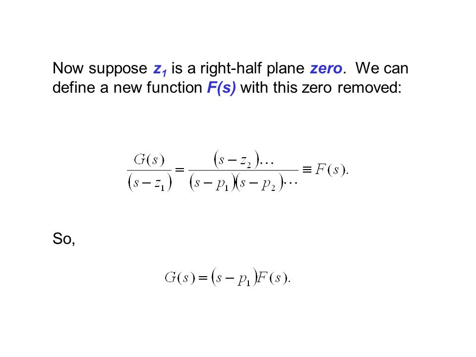 Now suppose z1 is a right-half plane zero