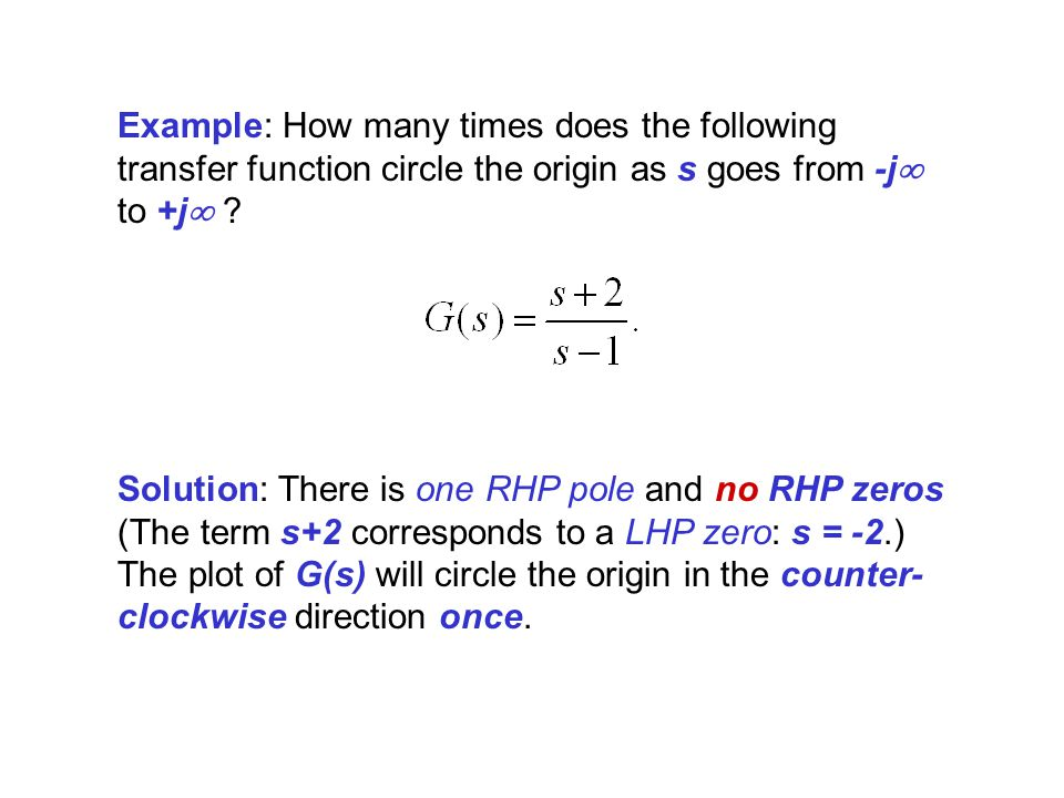 Example: How many times does the following transfer function circle the origin as s goes from -j to +j