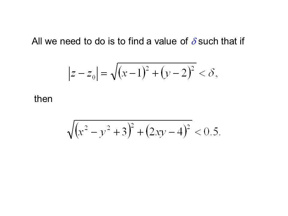 All we need to do is to find a value of d such that if